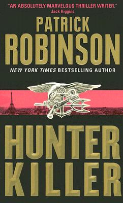 Hunter Killer By Robinson, Patrick