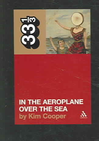 In the Aeroplane over the Sea By Cooper, Kim