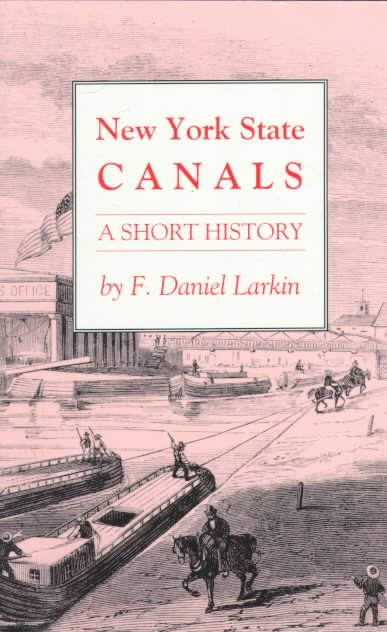 New York State Canals By Larkin, F. Daniel