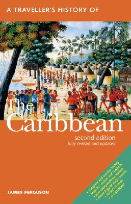 A Traveller's History of the Caribbean By Ferguson, James